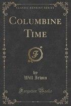 Columbine Time (Classic Reprint)