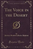 The Voice in the Desert (Classic Reprint)