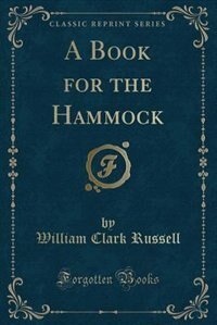 A Book for the Hammock (Classic Reprint)