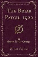 The Briar Patch, 1922 (Classic Reprint)