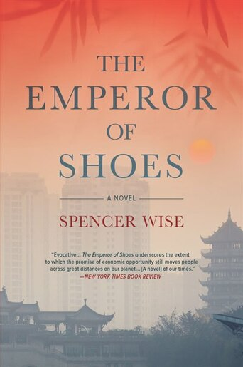 The Emperor Of Shoes: A Novel by Spencer Wise