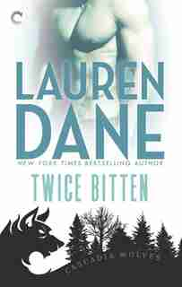 Twice Bitten by Lauren Dane