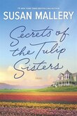 Secrets Of The Tulip Sisters: The Perfect Beach Read Of The Summer