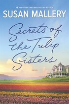 Book Secrets Of The Tulip Sisters: A Novel by Susan Mallery
