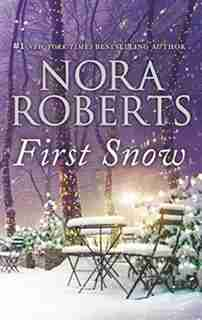 First Snow: An Anthology by Nora Roberts