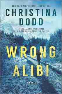 Wrong Alibi: An Alaskan Mystery by Christina Dodd