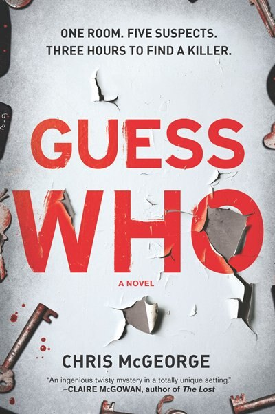 Guess Who: A Novel by Chris Mcgeorge