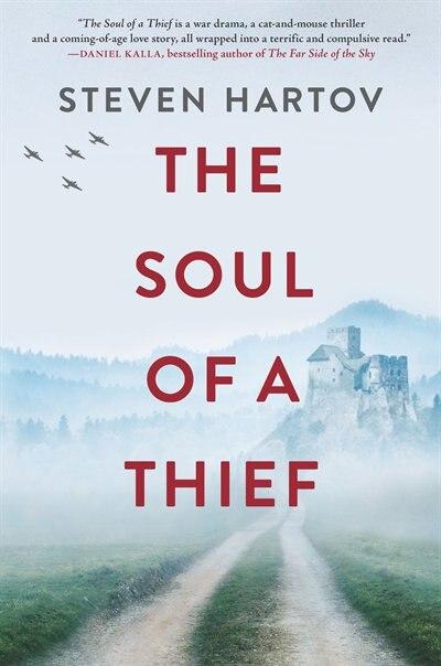 The Soul Of A Thief: A Novel by Steven Hartov