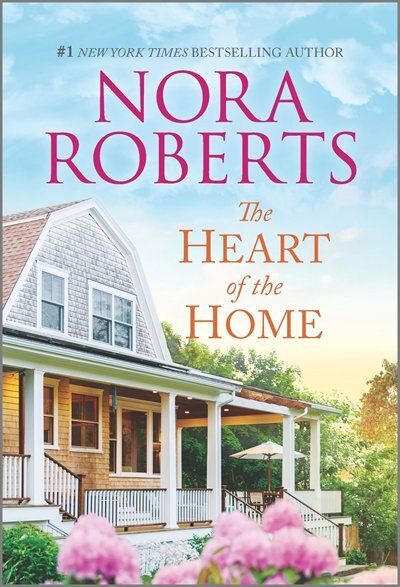 The Heart Of The Home by Nora Roberts