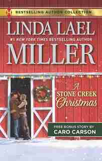 A Stone Creek Christmas & A Cowboy's Wish Upon a Star: A 2-in-1 Collection by Linda Lael Miller