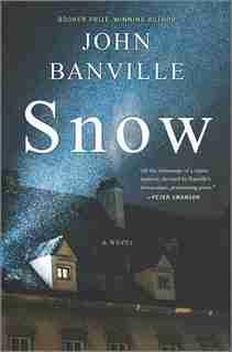 Snow: A Novel by John Banville