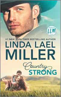 Country Strong: A Novel by Linda Lael Miller