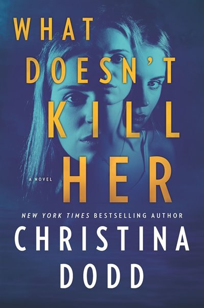 What Doesn't Kill Her by Christina Dodd