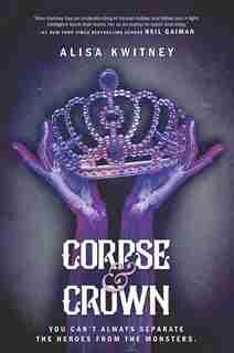 Corpse & Crown by Alisa Kwitney
