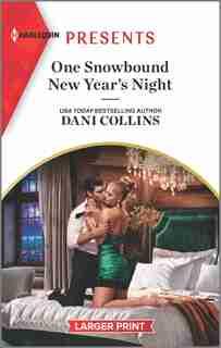 One Snowbound New Year's Night: An Uplifting International Romance by Dani Collins