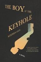 The Boy At The Keyhole: A Novel