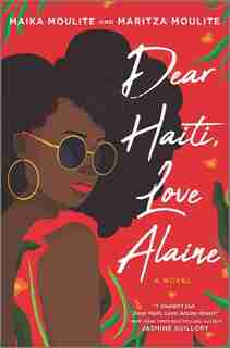Dear Haiti, Love Alaine by Maika Moulite