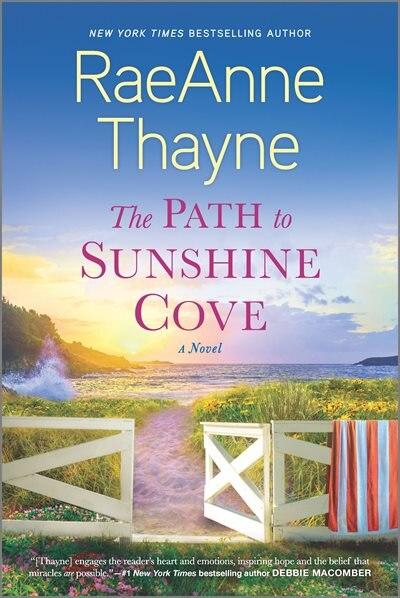 The Path To Sunshine Cove: A Novel by RaeAnne Thayne
