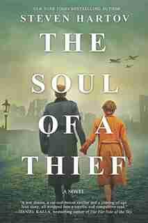 The Soul Of A Thief: A Novel Of World War Ii by Steven Hartov