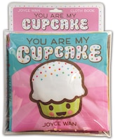 You Are My Cupcake: A Cloth Book: A Cloth Book