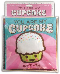 You Are My Cupcake: A Cloth Book