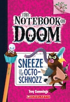 The Notebook of Doom #11: Sneeze of the Octo-Schnozz: A Branches Book