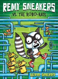 Remy Sneakers #1: Remy Sneakers vs. the Robo-Rats
