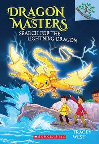 Dragon Masters #7: Search for the Lightning Dragon: A Branches Book