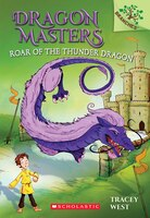 Dragon Masters #8: Roar of the Thunder Dragon: A Branches Book