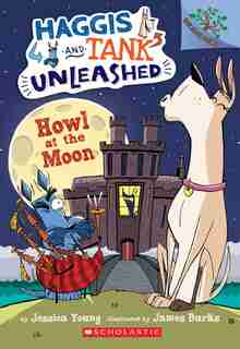 Howl At The Moon: A Branches Book (haggis And Tank Unleashed #3): A Branches Book by Jessica Young