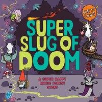 Super Slug of Doom: A Super Happy Magic Forest Story