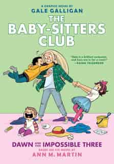 The Baby-sitters Club Graphix #5: Dawn and the Impossible Three: Full-Color Edition (Library Edition) by Ann M Martin