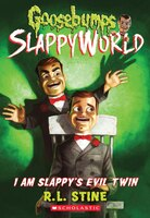 Goosebumps SlappyWorld #3: I Am Slappy's Evil Twin