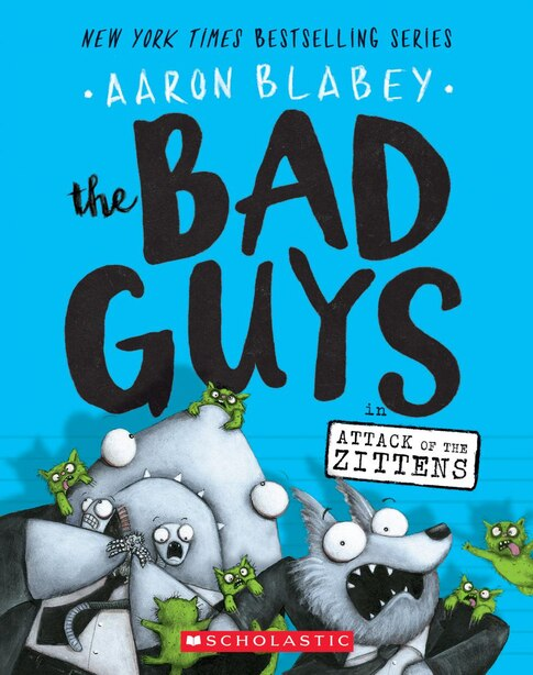 The Bad Guys In Attack Of The Zittens (the Bad Guys #4) de Aaron Blabey