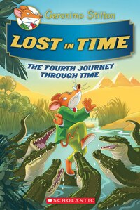 Geronimo Stilton Journey Through Time #4: Lost in Time
