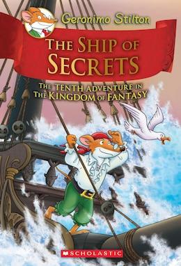 Book The Ship of Secrets (Geronimo Stilton and the Kingdom of Fantasy #10) by Geronimo Stilton