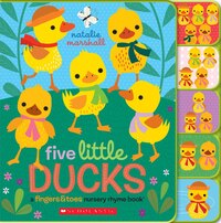 Five Little Ducks: Fingers & Toes Tabbed Board Book
