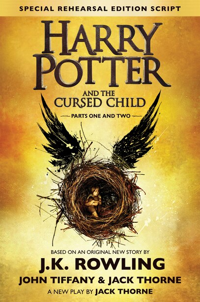 Harry Potter and the Cursed Child Parts One and Two (Special Rehearsal Edition Script): The Official Script Book of the Original West End Production by J K Rowling