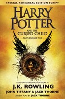 Harry Potter and the Cursed Child Parts One and Two (Special Rehearsal Edition Script): The…