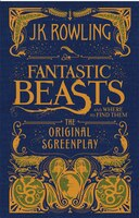 Book Fantastic Beasts and Where to Find Them: The Original Screenplay by J K Rowling
