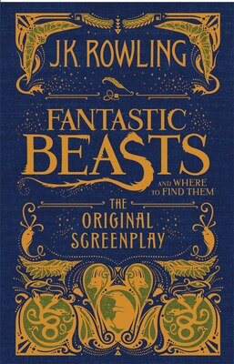 Book Fantastic Beasts and Where to Find Them: The Original Screenplay by J. K. Rowling