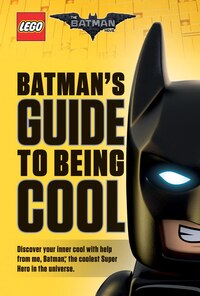LEGO Batman Movie: Batman's Guide to Being Cool