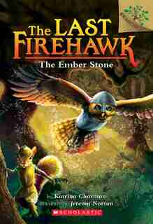 The Last Firehawk #1: The Ember Stone: A Branches Book by Katrina Charman