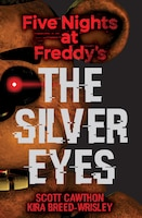 The Five Nights at Freddy's: The Silver Eyes