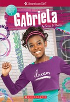 Gabriela (American Girl - Girl of the Year 2017, Book 1)