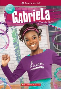 Gabriela (American Girl - Girl of the Year 2017, Book 1)