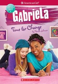 American Girl: Gabriela: Time for Change
