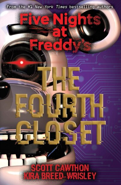 The Five Nights at Freddy's: The Fourth Closet by Scott Cawthon