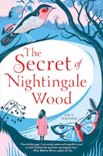 The Secret of Nightingale Wood by Lucy Strange