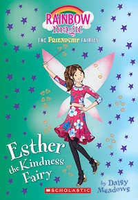 Friendship Fairies #1: Esther the Kindness Fairy